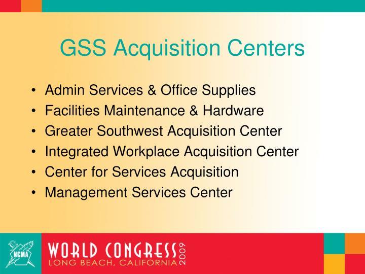 GSS Acquisition Centers