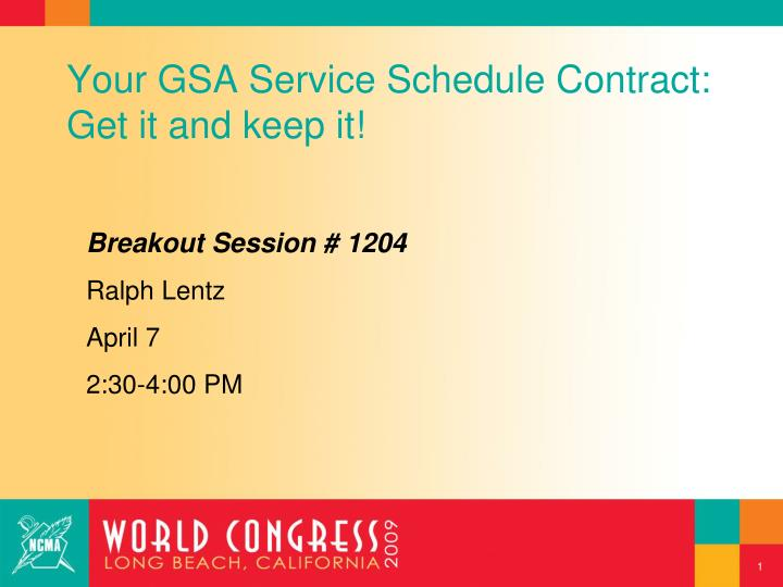 Your gsa service schedule contract get it and keep it