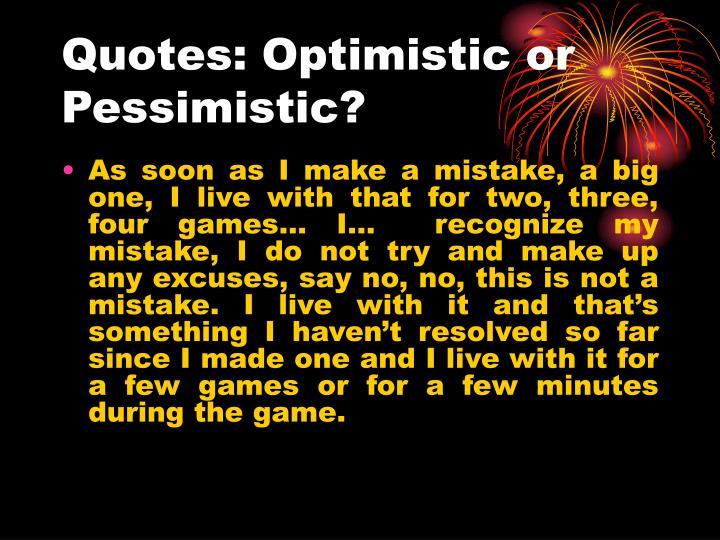 Quotes: Optimistic or Pessimistic?