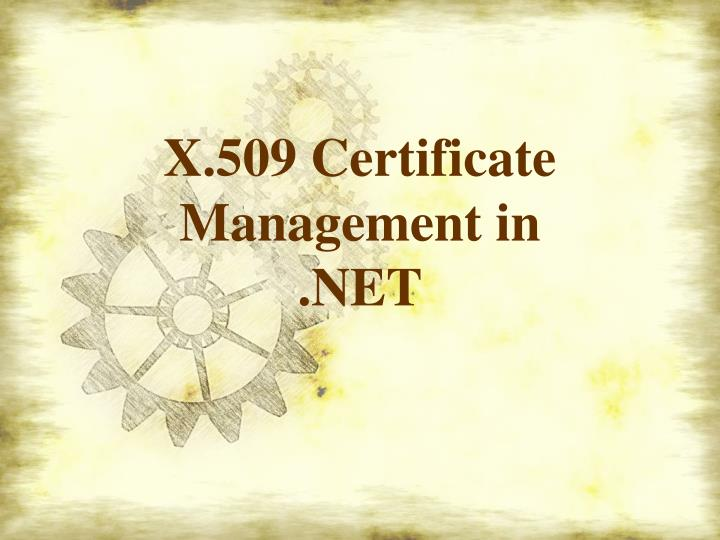 x 509 certificate management in net n.