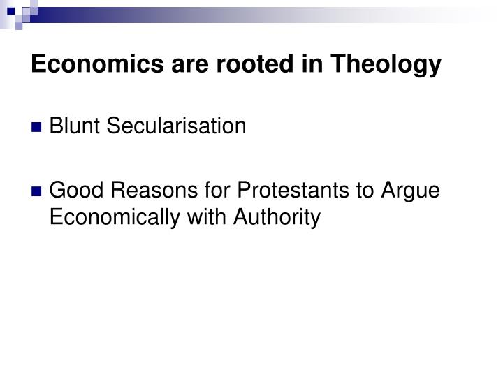 Economics are rooted in Theology