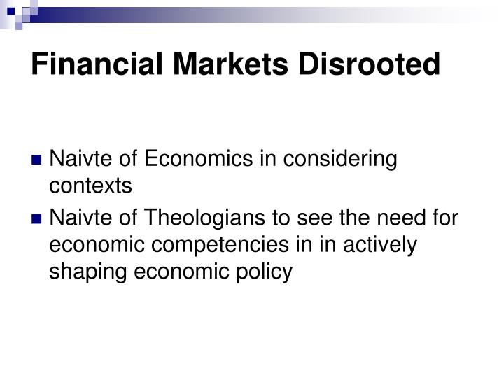Financial Markets Disrooted