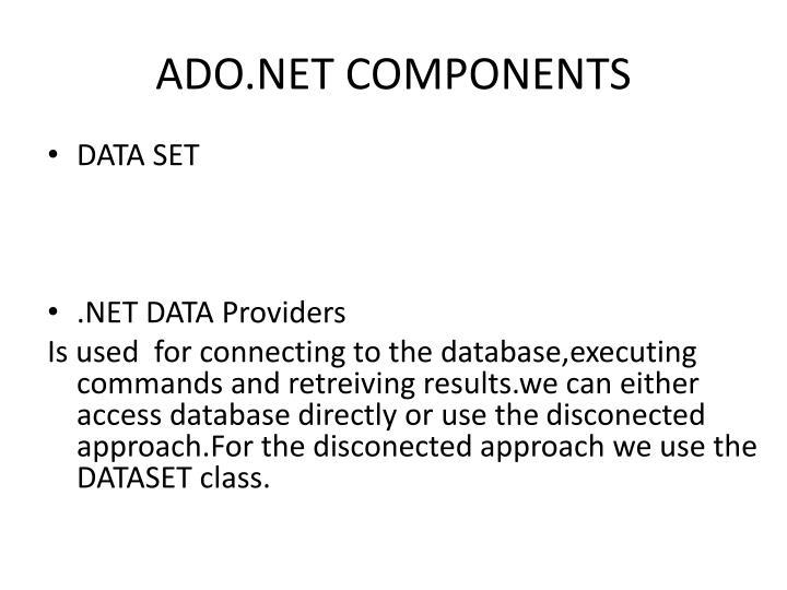 ADO.NET COMPONENTS