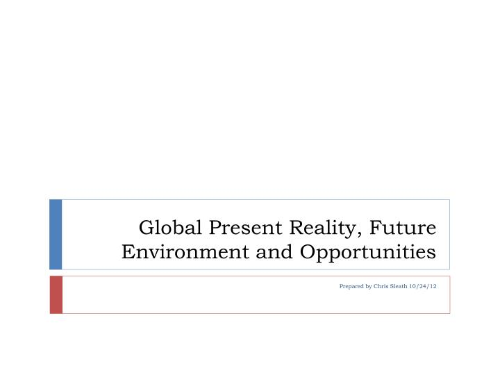 global present reality future environment and opportunities n.