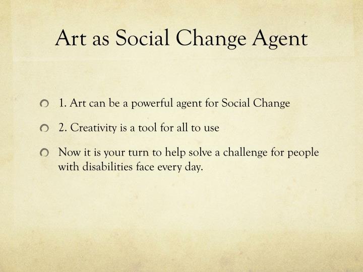 Art as Social Change Agent