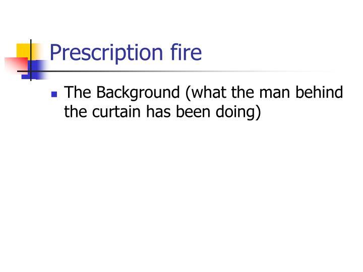 Prescription fire