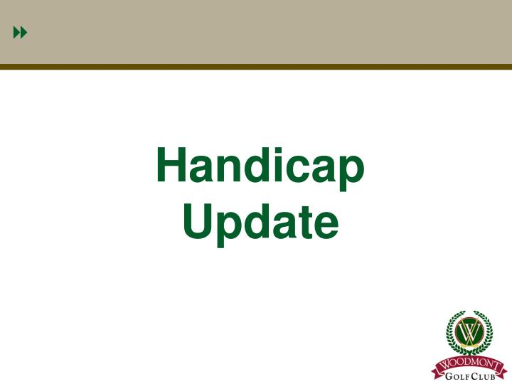 Handicap Update