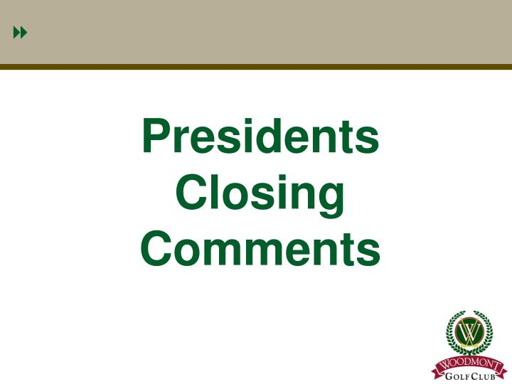 Presidents Closing Comments