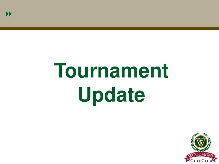 Tournament Update
