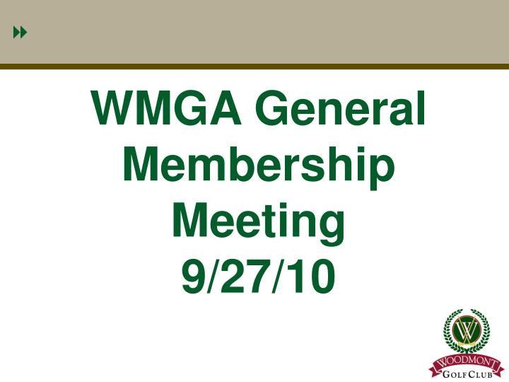 WMGA General Membership Meeting