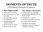moments of truth club quality standards evaluation