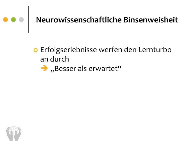 Neurowissenschaftliche Binsenweisheit