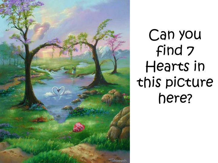 can you find 7 hearts in this picture here n.