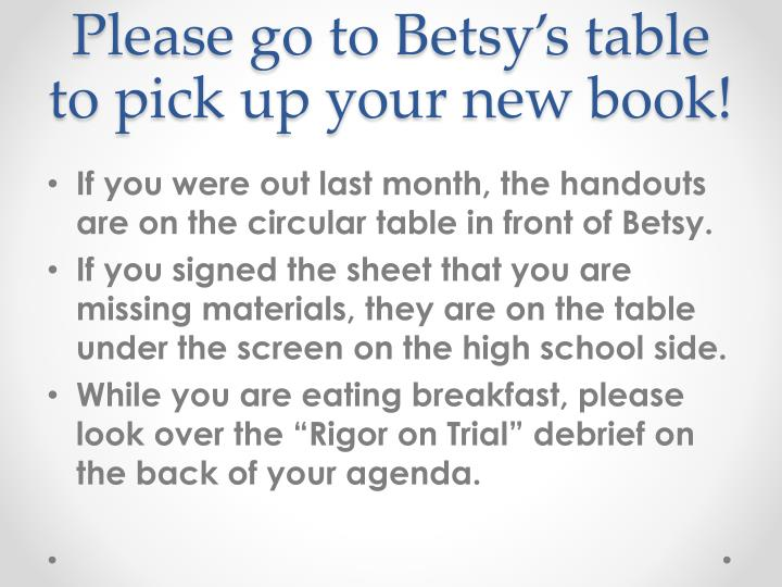 please go to betsy s table to pick up your new book n.