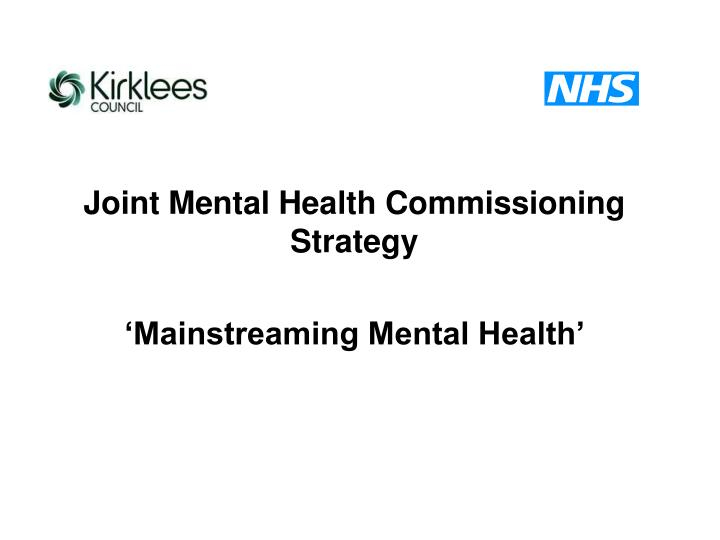 Joint mental health commissioning strategy mainstreaming mental health