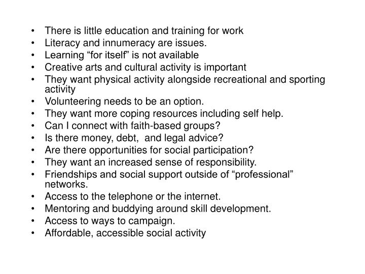 There is little education and training for work