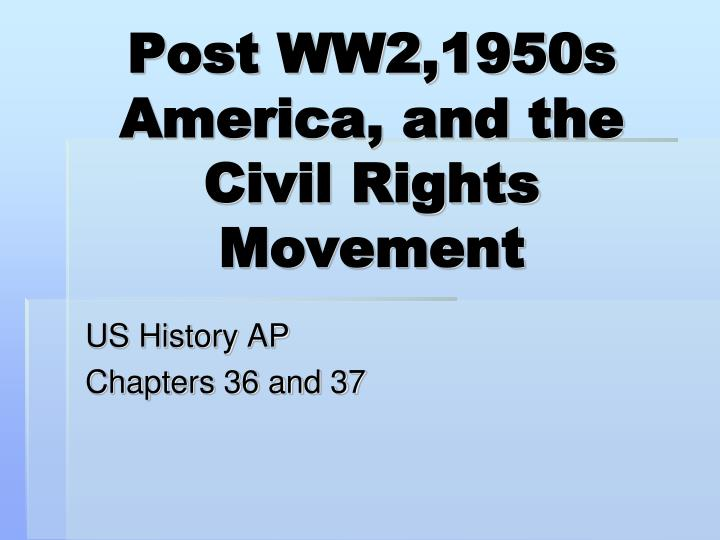civil rights movement in the 1950s American civil rights movement, mass protest movement against racial segregation and discrimination in the southern united states that came to national prominence during the mid-1950s.