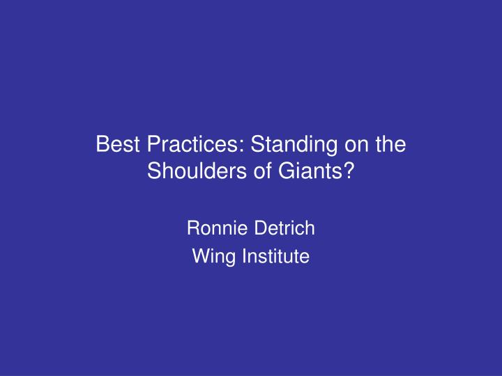 Best practices standing on the shoulders of giants