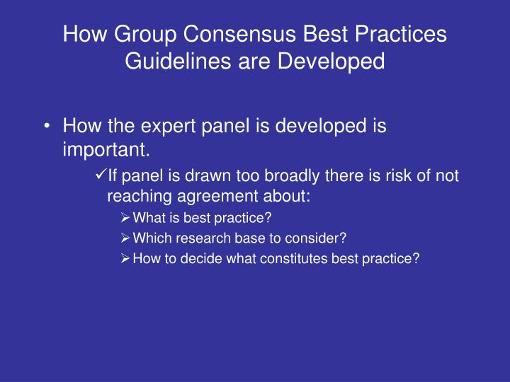 How Group Consensus Best Practices Guidelines are Developed