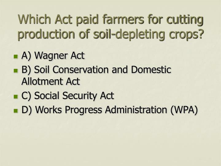 Which Act paid farmers for cutting production of soil-depleting crops?