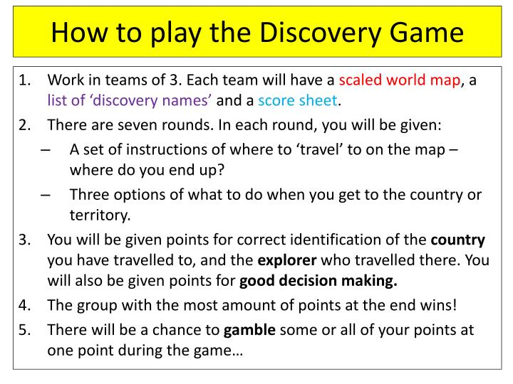 How to play the discovery game