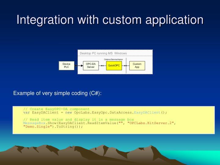 Integration with custom application