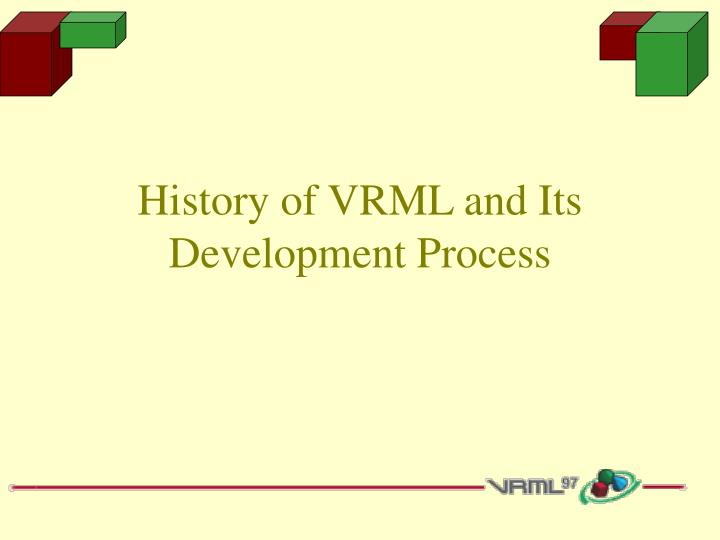 history of vrml and its development process n.
