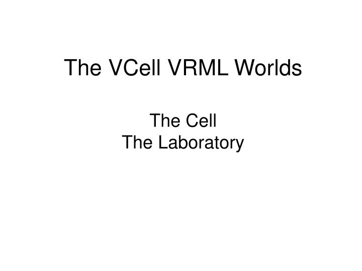 The VCell VRML Worlds