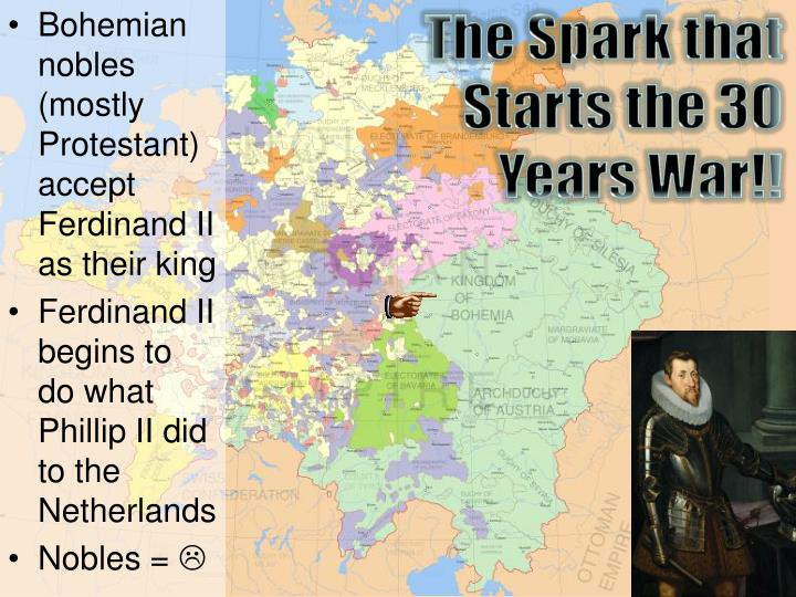Bohemian nobles (mostly Protestant) accept  Ferdinand II  as their king