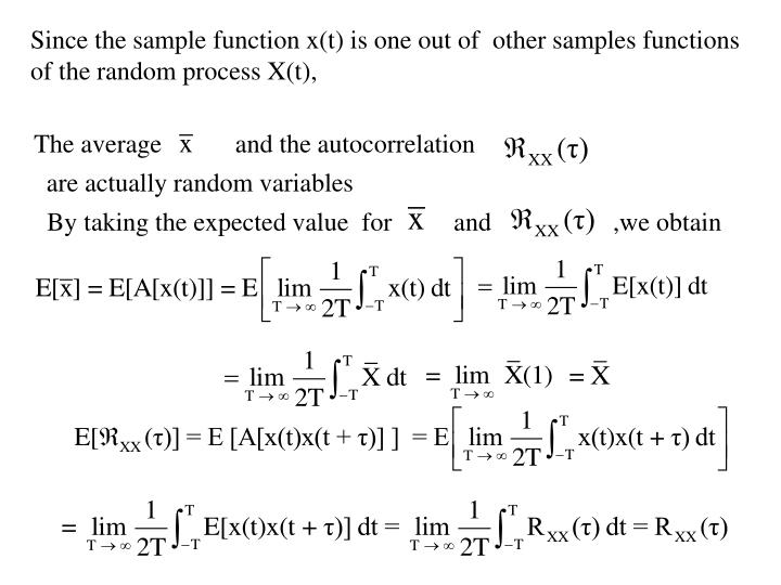 Since the sample function x(t) is one out of  other samples functions