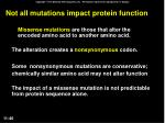 not all mutations impact protein function1