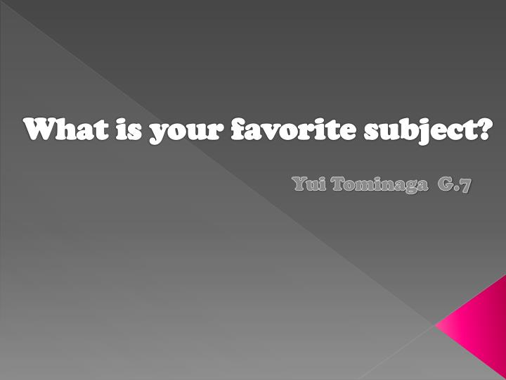 what is your favorite subject n.