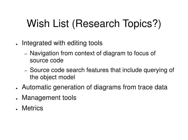 Wish List (Research Topics?)
