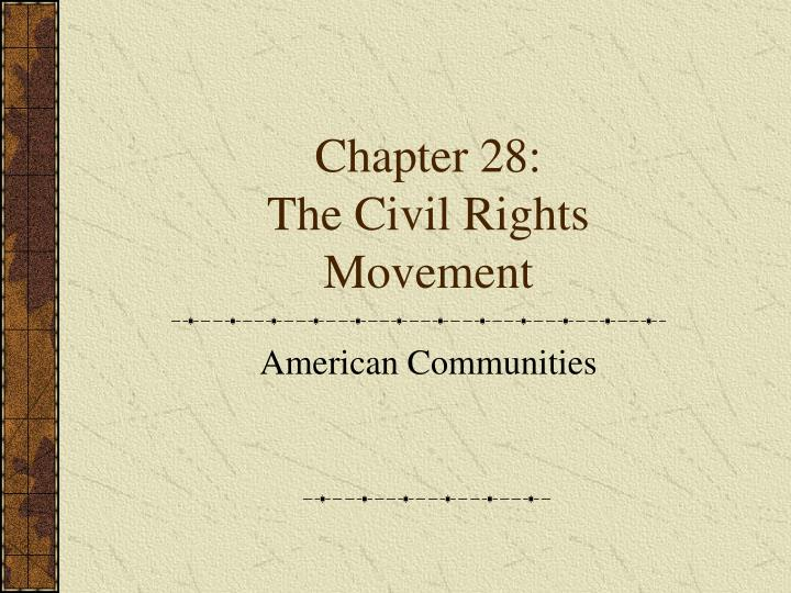 chapter 28 the civil rights movement n.