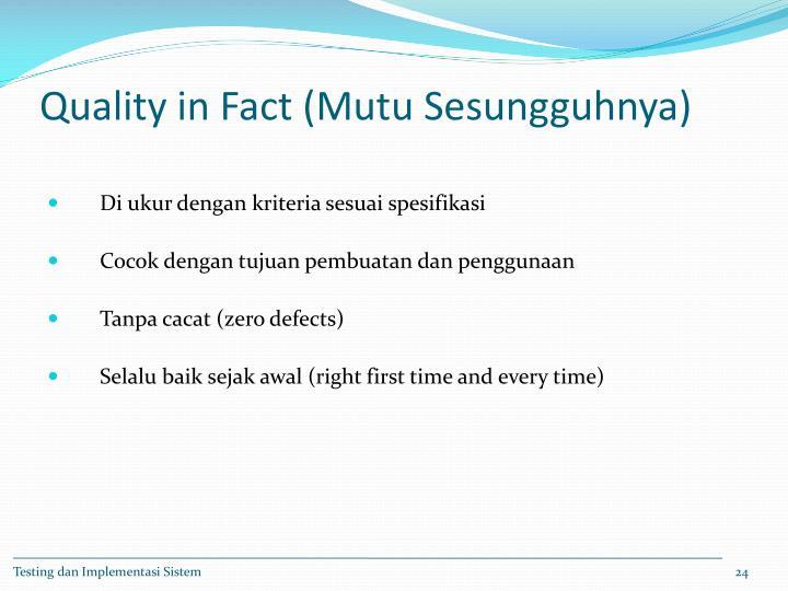 Quality in Fact (Mutu Sesungguhnya)