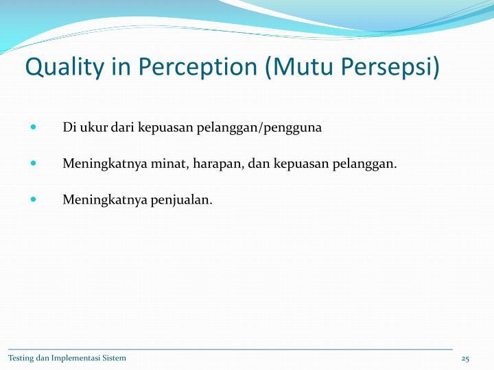 Quality in Perception (Mutu Persepsi)