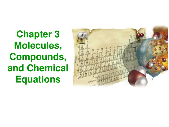 chapter 3 molecules compounds and chemical equations n.