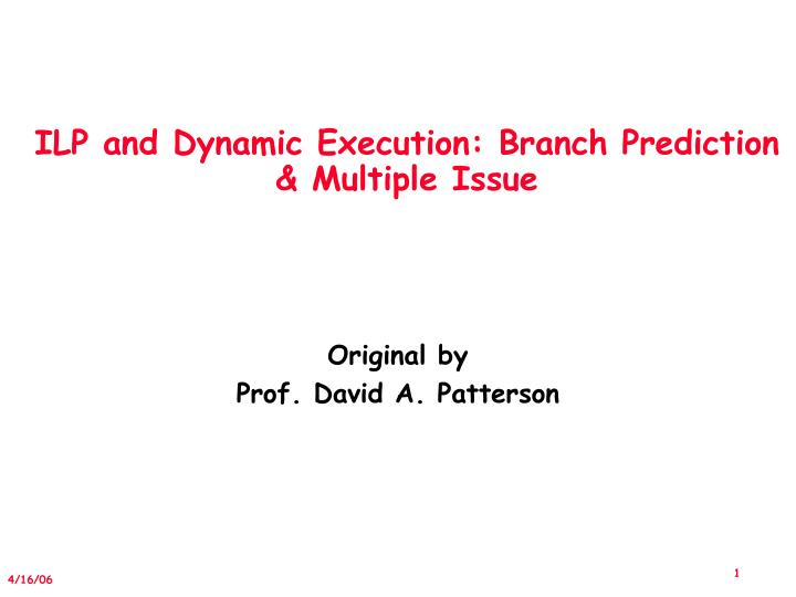 ilp and dynamic execution branch prediction multiple issue