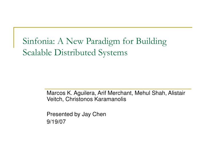 sinfonia a new paradigm for building scalable distributed systems n.