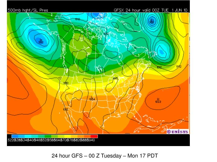 24 hour GFS – 00 Z Tuesday – Mon 17 PDT