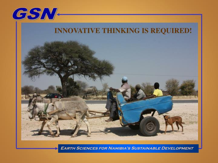 INNOVATIVE THINKING IS REQUIRED!