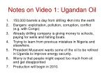 notes on video 1 ugandan oil