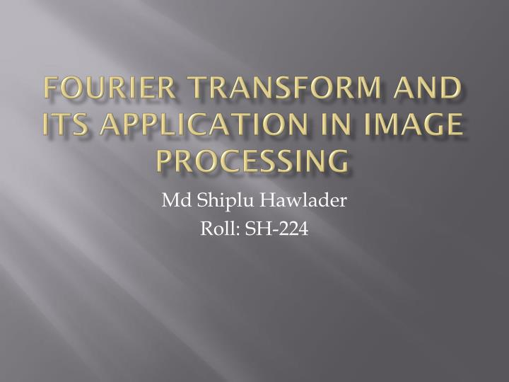 fourier transform and its application in image processing n.