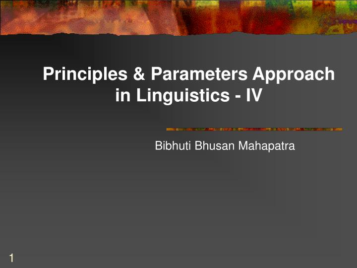 Principles parameters approach in linguistics iv
