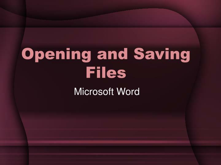Opening and saving files