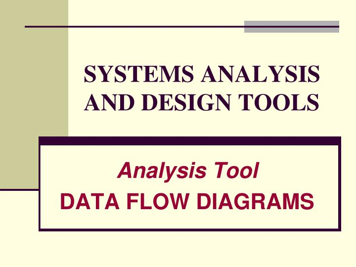 Ppt Systems Analysis And Design Tools Powerpoint Presentation Free Download Id 5725541