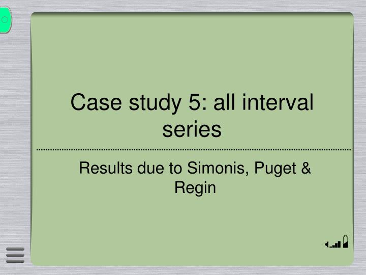 case study 5 all interval series n.