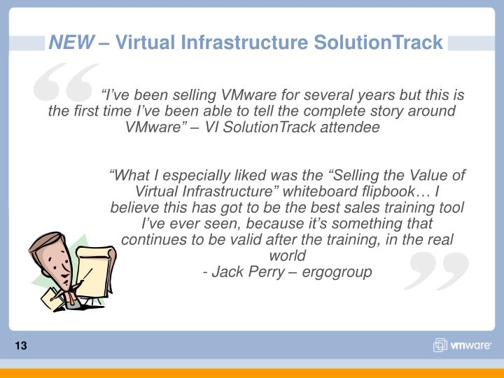 """""""I've been selling VMware for several years but this is the first time I've been able to tell the complete story around VMware"""" – VI SolutionTrack attendee"""