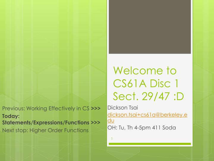 welcome to cs61a disc 1 sect 29 47 d n.