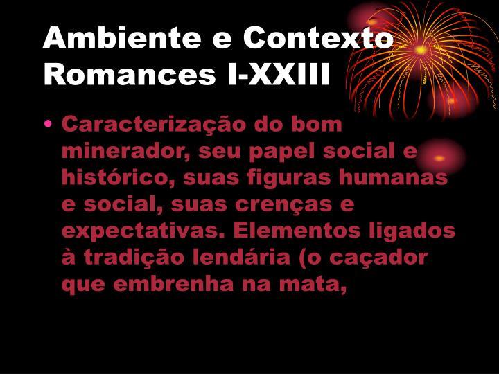 Ambiente e Contexto Romances I-XXIII